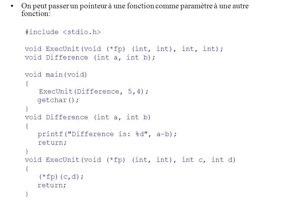 On peut passer un pointeur à une fonction comme paramètre à une autre fonction: