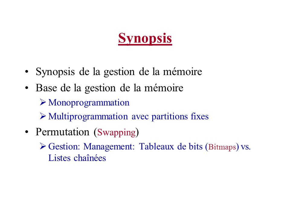 Synopsis Synopsis de la gestion de la mémoire