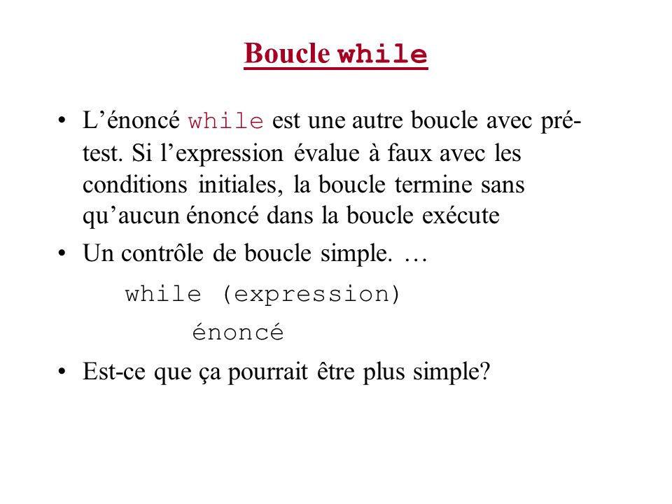 Boucle while while (expression)