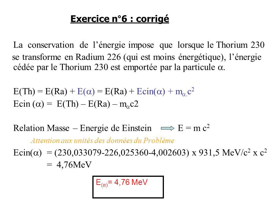 La conservation de l'énergie impose que lorsque le Thorium 230