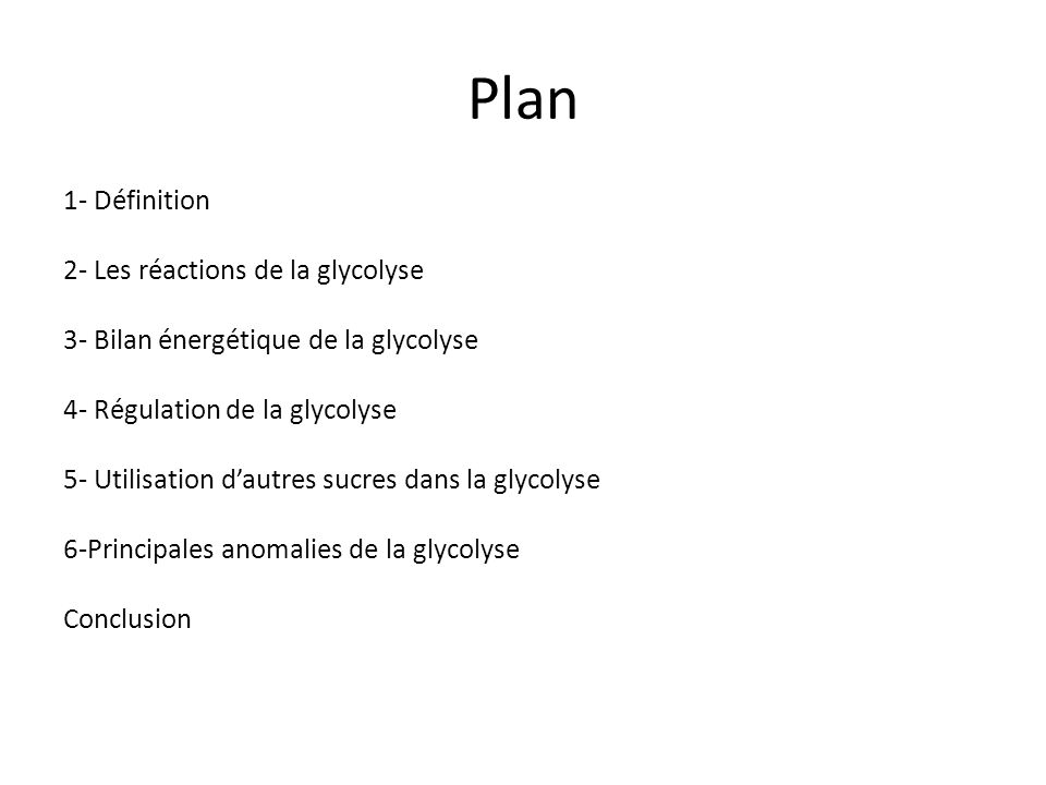 Plan 1- Définition 2- Les réactions de la glycolyse
