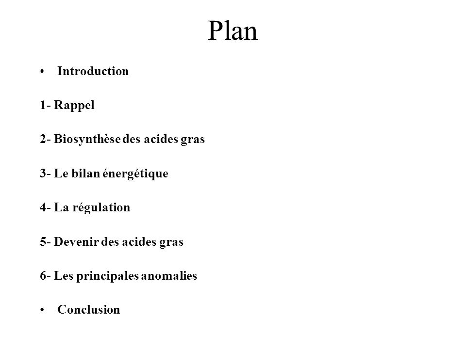 Plan Introduction 1- Rappel 2- Biosynthèse des acides gras