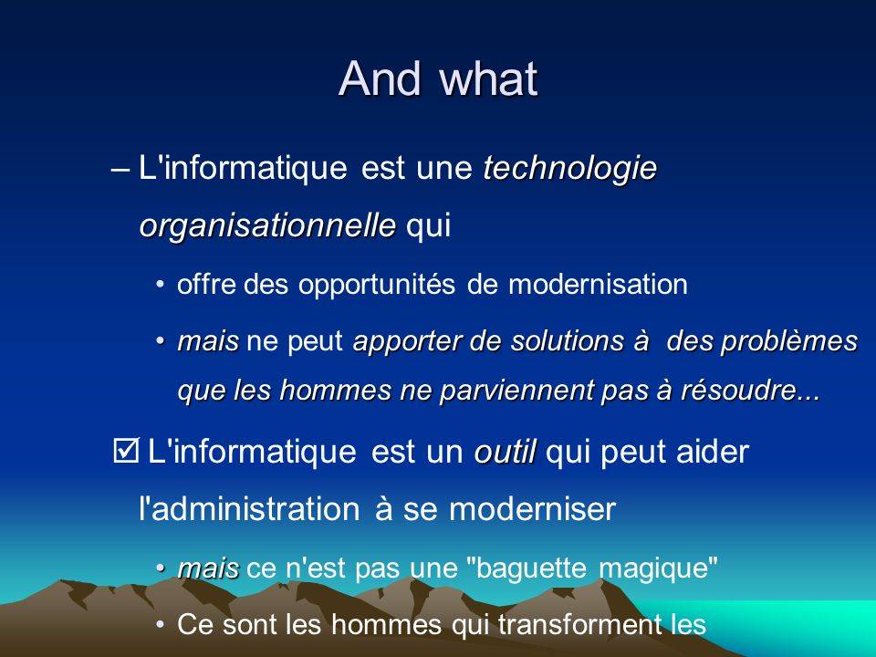 And what L informatique est une technologie organisationnelle qui