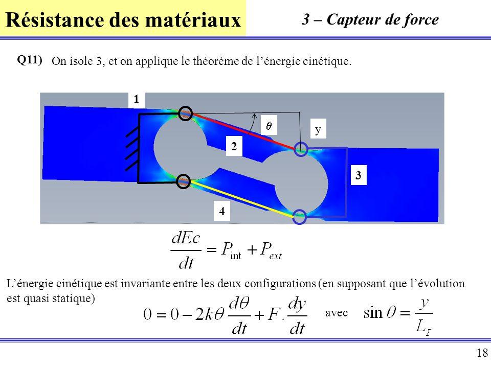 3 – Capteur de force Q11) On isole 3, et on applique le théorème de l'énergie cinétique. 2. 3. 4.