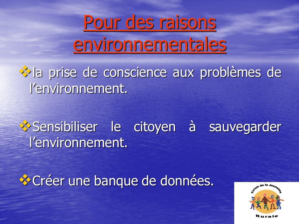 Pour des raisons environnementales
