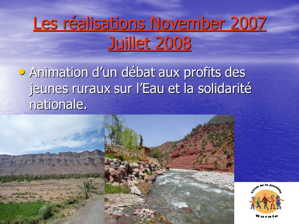 Les réalisations November 2007 Juillet 2008