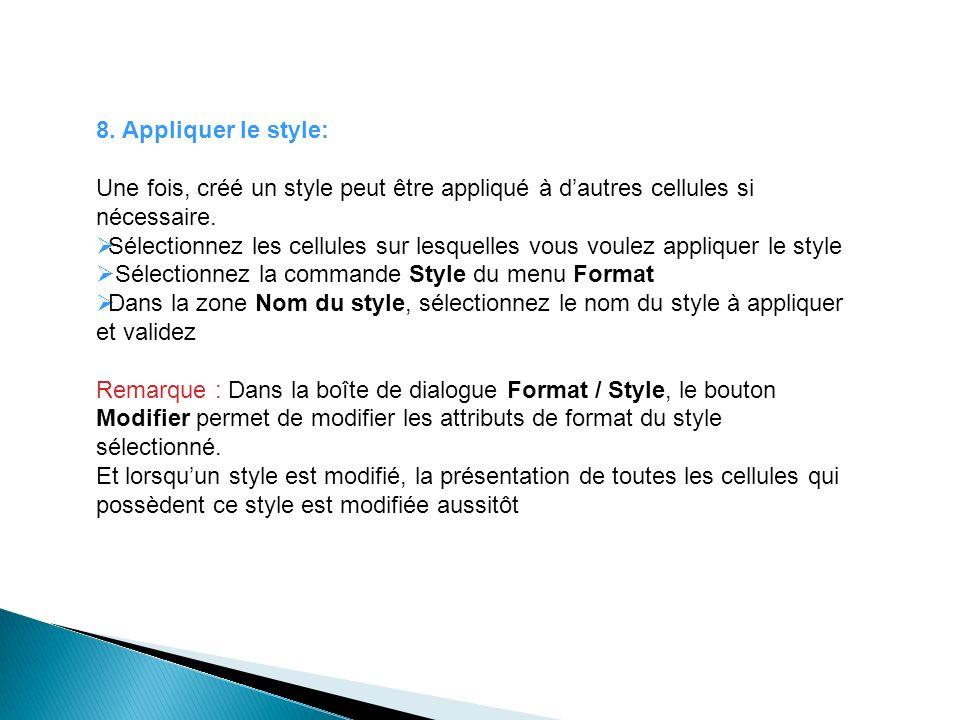 8. Appliquer le style: Une fois, créé un style peut être appliqué à d'autres cellules si nécessaire.