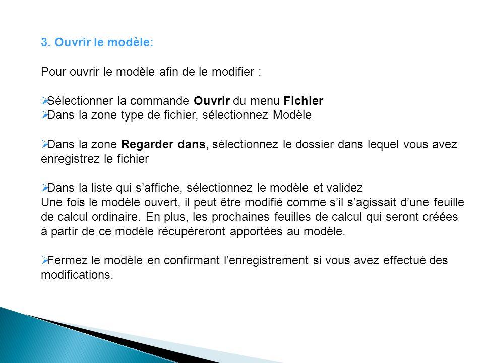 3. Ouvrir le modèle: Pour ouvrir le modèle afin de le modifier : Sélectionner la commande Ouvrir du menu Fichier.