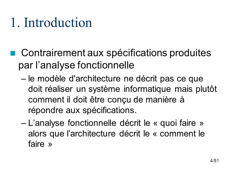 1. Introduction Contrairement aux spécifications produites par l'analyse fonctionnelle.
