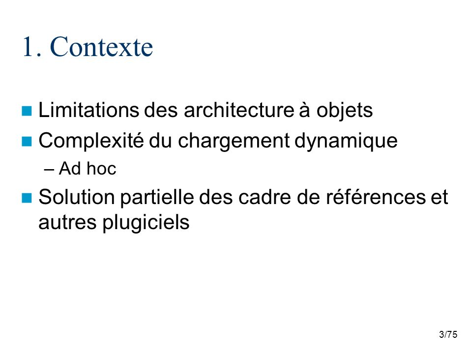 1. Contexte Limitations des architecture à objets
