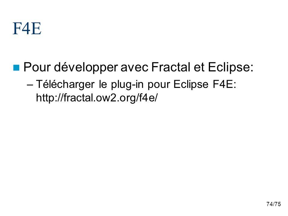 F4E Pour développer avec Fractal et Eclipse: