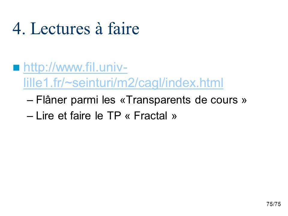 4. Lectures à faire http://www.fil.univ-lille1.fr/~seinturi/m2/cagl/index.html. Flâner parmi les «Transparents de cours »
