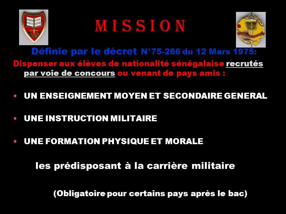 M I S S I O N Définie par le décret N°75-266 du 12 Mars 1975: