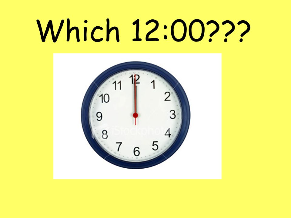 Which 12:00
