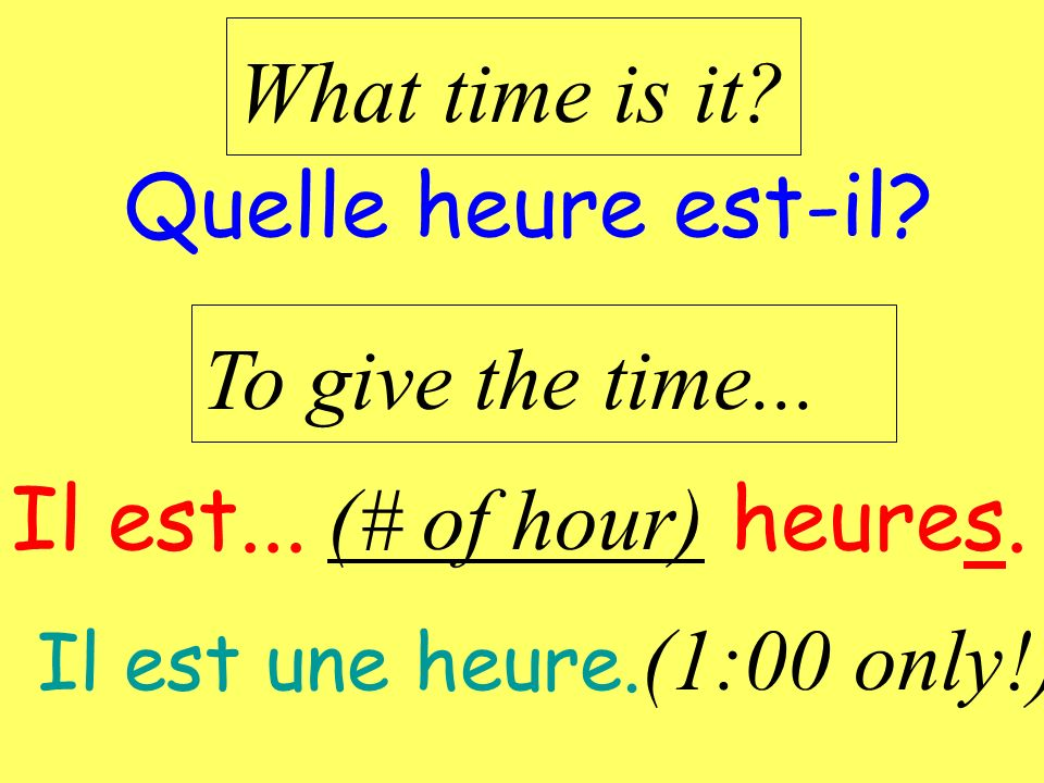 Il est... (# of hour) heures.