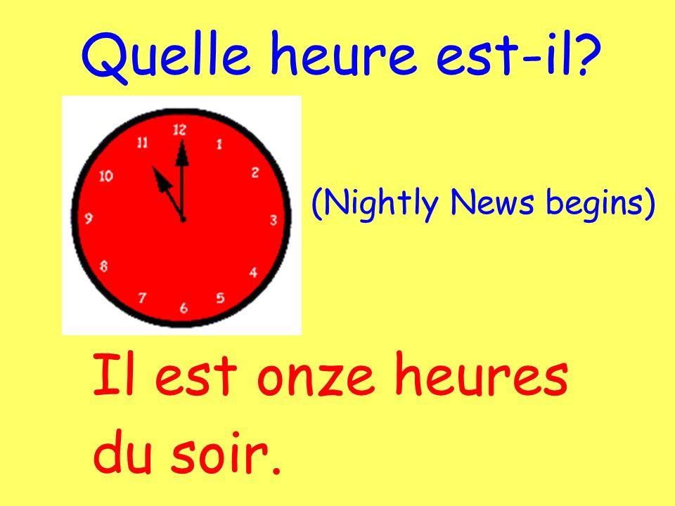 Il est onze heures du soir.