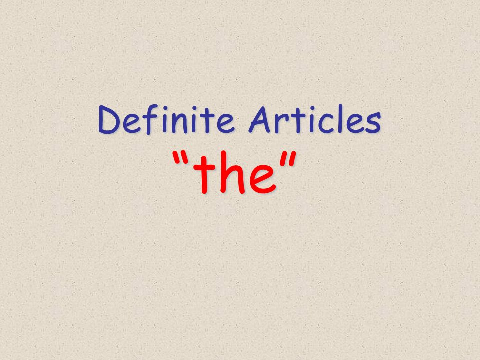 Definite Articles the