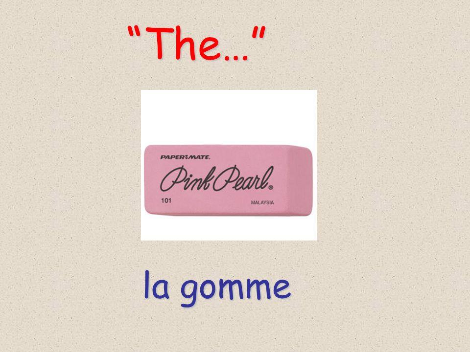 The… la gomme