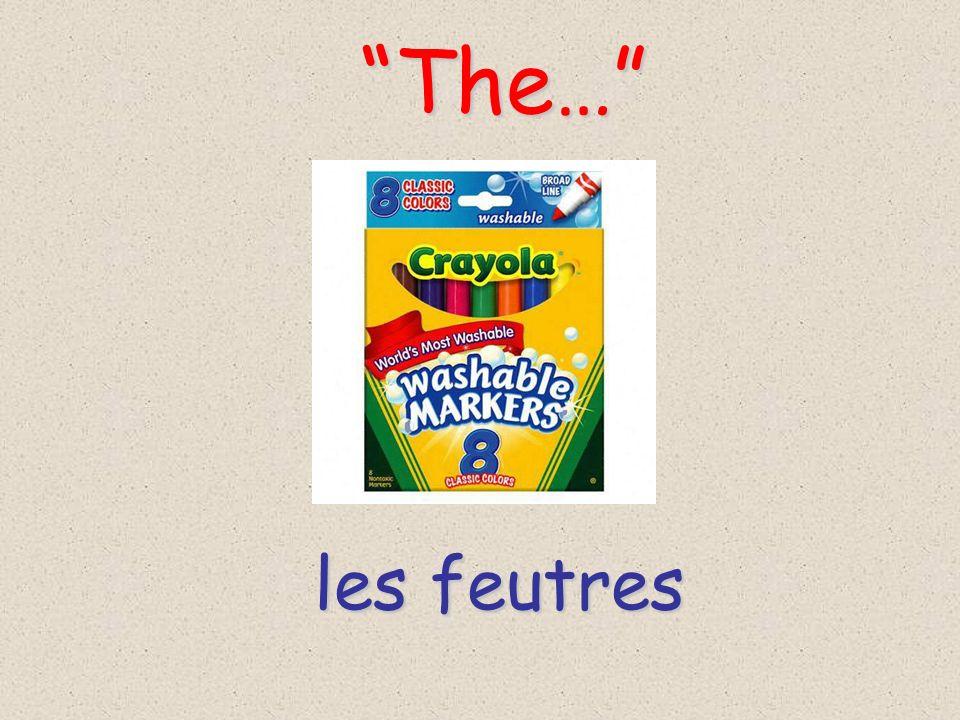 The… les feutres