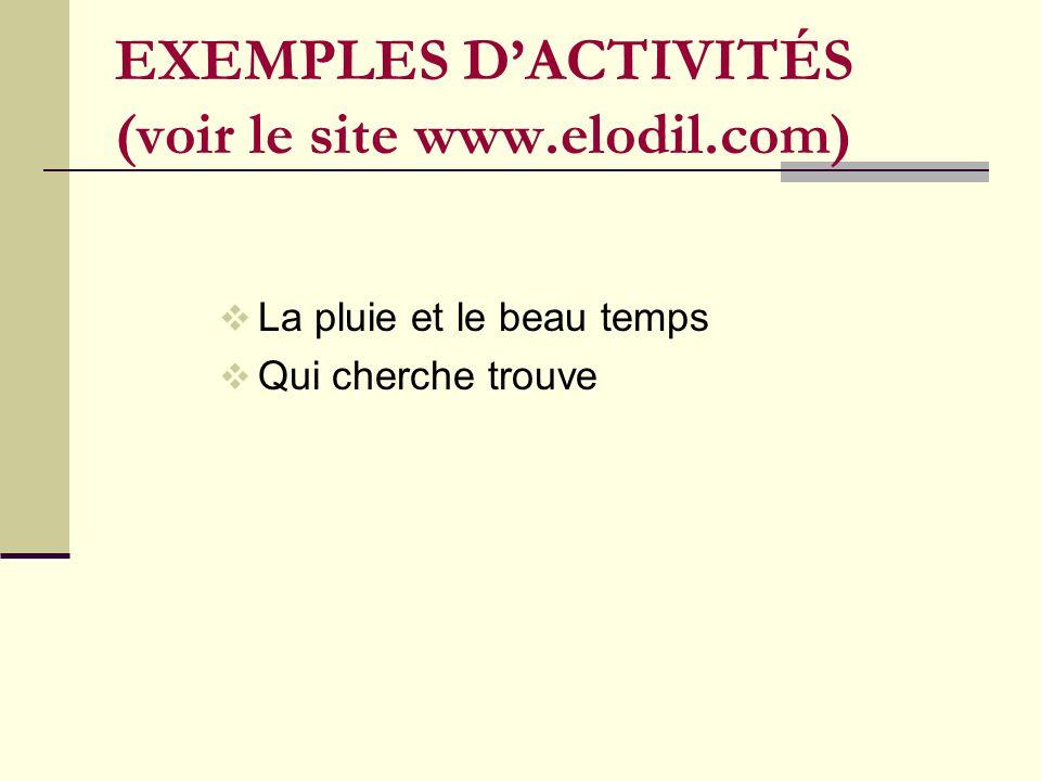 EXEMPLES D'ACTIVITÉS (voir le site www.elodil.com)