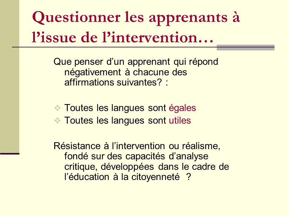 Questionner les apprenants à l'issue de l'intervention…