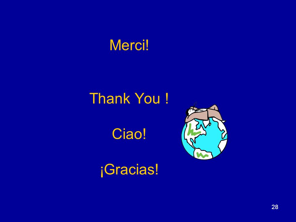 Merci! Thank You ! Ciao! ¡Gracias!