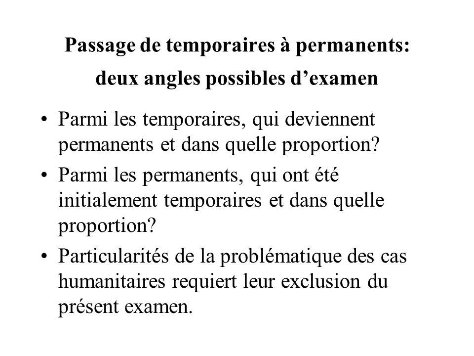 Passage de temporaires à permanents: deux angles possibles d'examen
