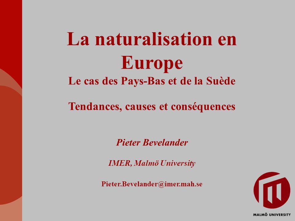 La naturalisation en Europe Le cas des Pays-Bas et de la Suède