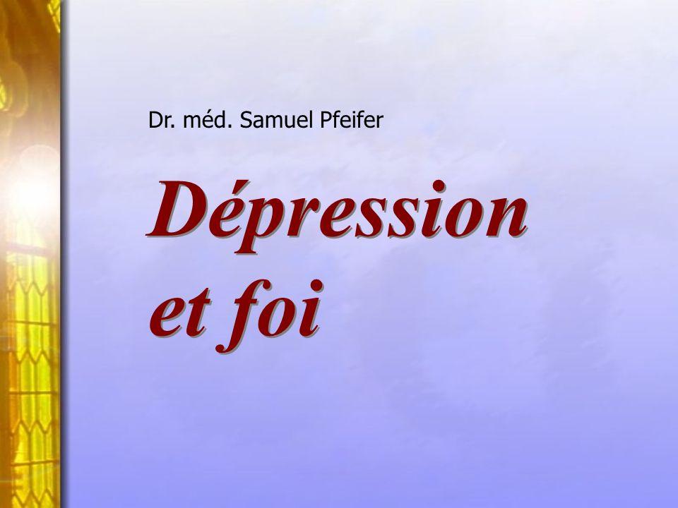 Dr. méd. Samuel Pfeifer Dépression et foi