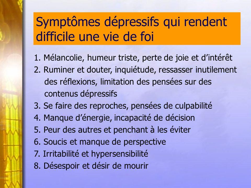 Symptômes dépressifs qui rendent difficile une vie de foi