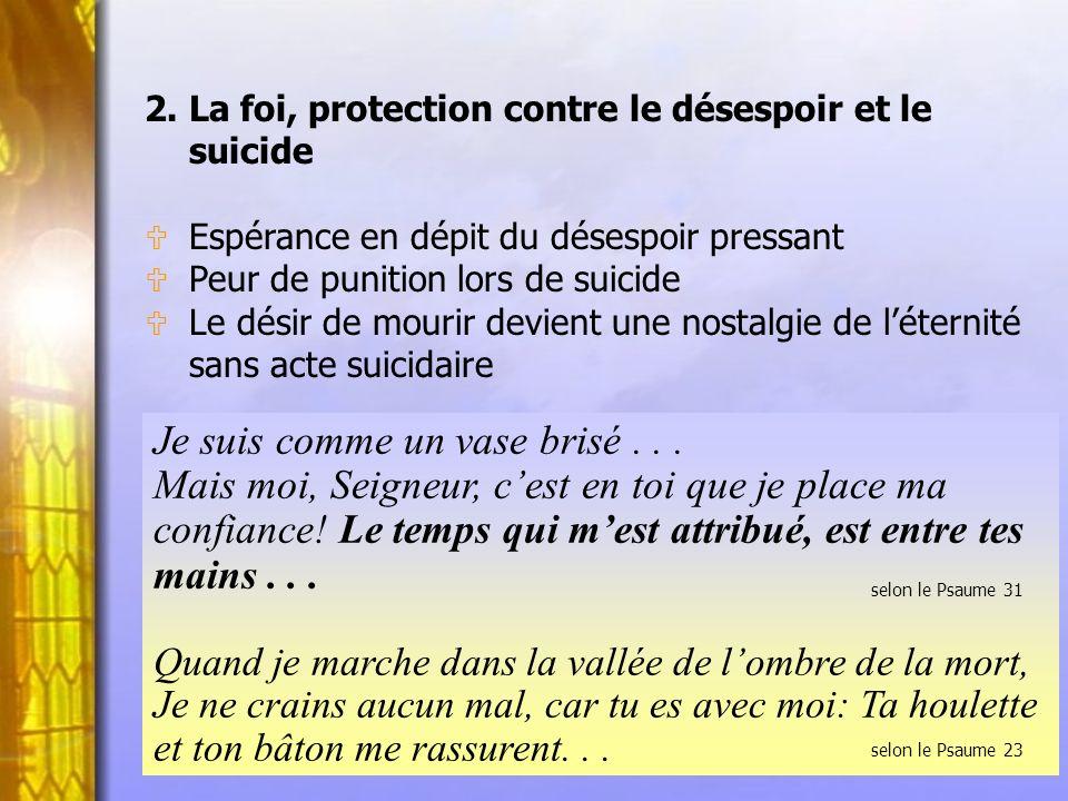 2. La foi, protection contre le désespoir et le suicide