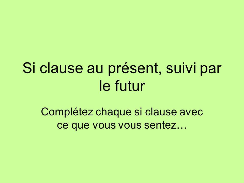 Si clause au présent, suivi par le futur