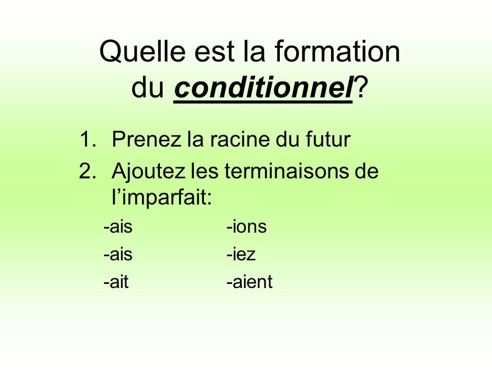 Quelle est la formation du conditionnel