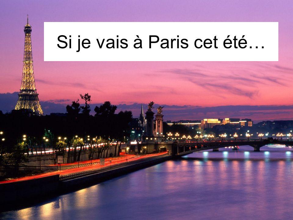 Si je vais à Paris cet été…