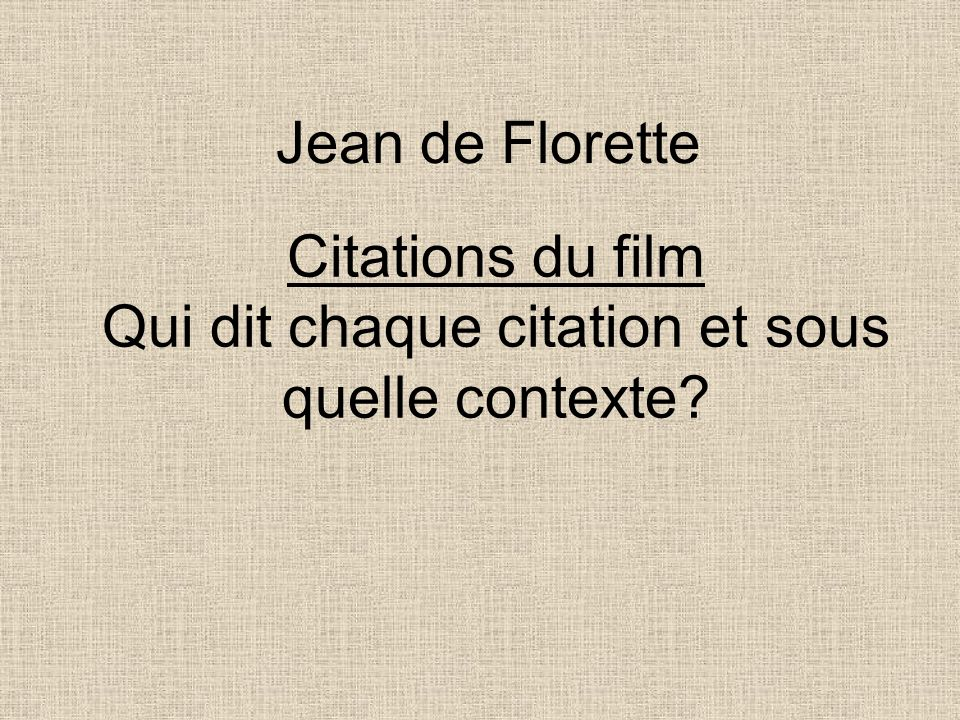 Citations du film Qui dit chaque citation et sous quelle contexte