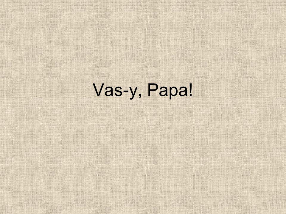 Vas-y, Papa!
