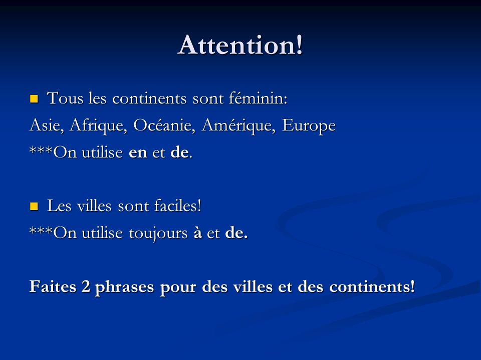 Attention! Tous les continents sont féminin: