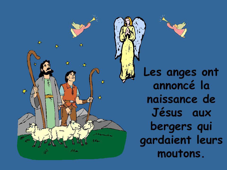 Les anges ont annoncé la naissance de Jésus aux bergers qui gardaient leurs moutons.