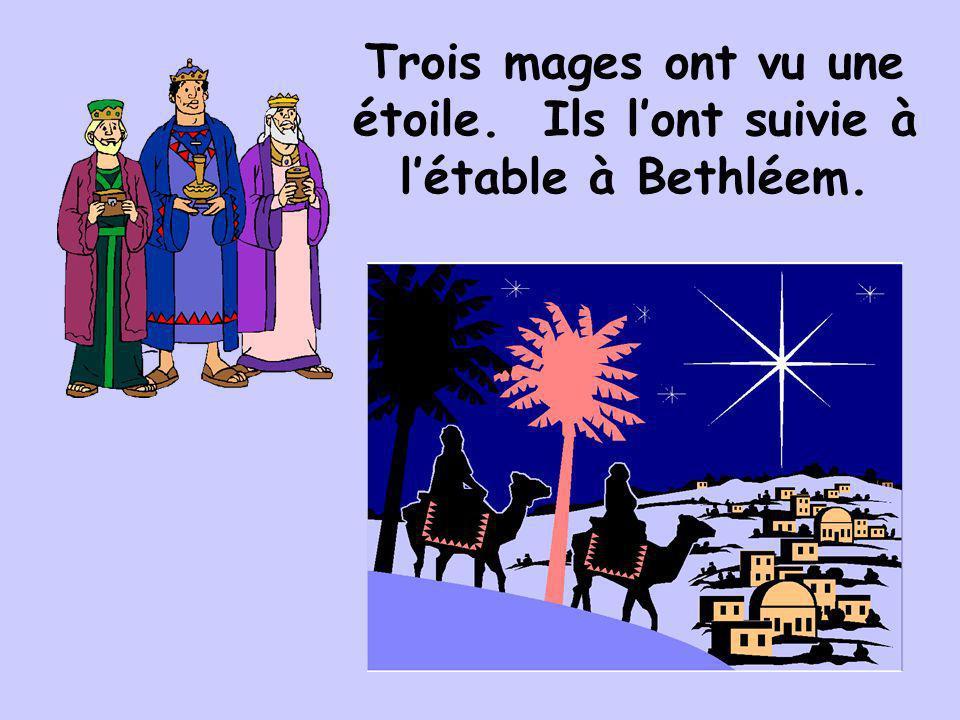 Trois mages ont vu une étoile. Ils l'ont suivie à l'étable à Bethléem.