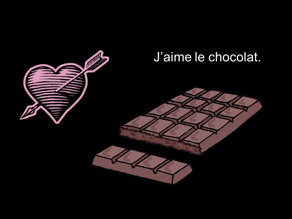 J'aime le chocolat.