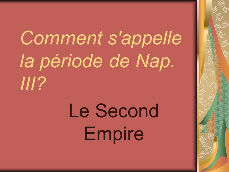 Comment s appelle la période de Nap. III
