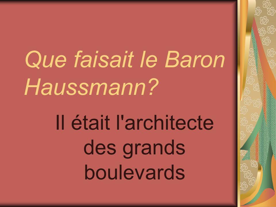 Que faisait le Baron Haussmann