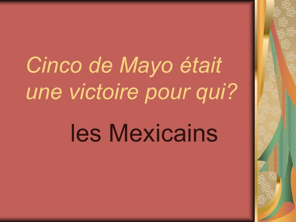 Cinco de Mayo était une victoire pour qui