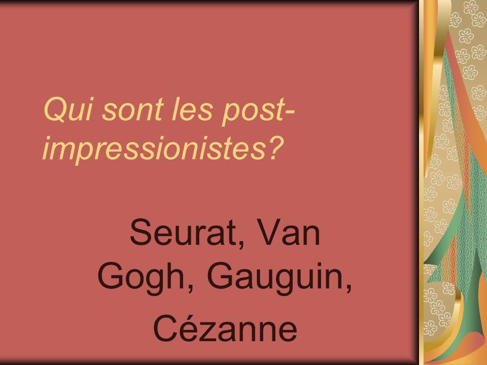 Qui sont les post-impressionistes