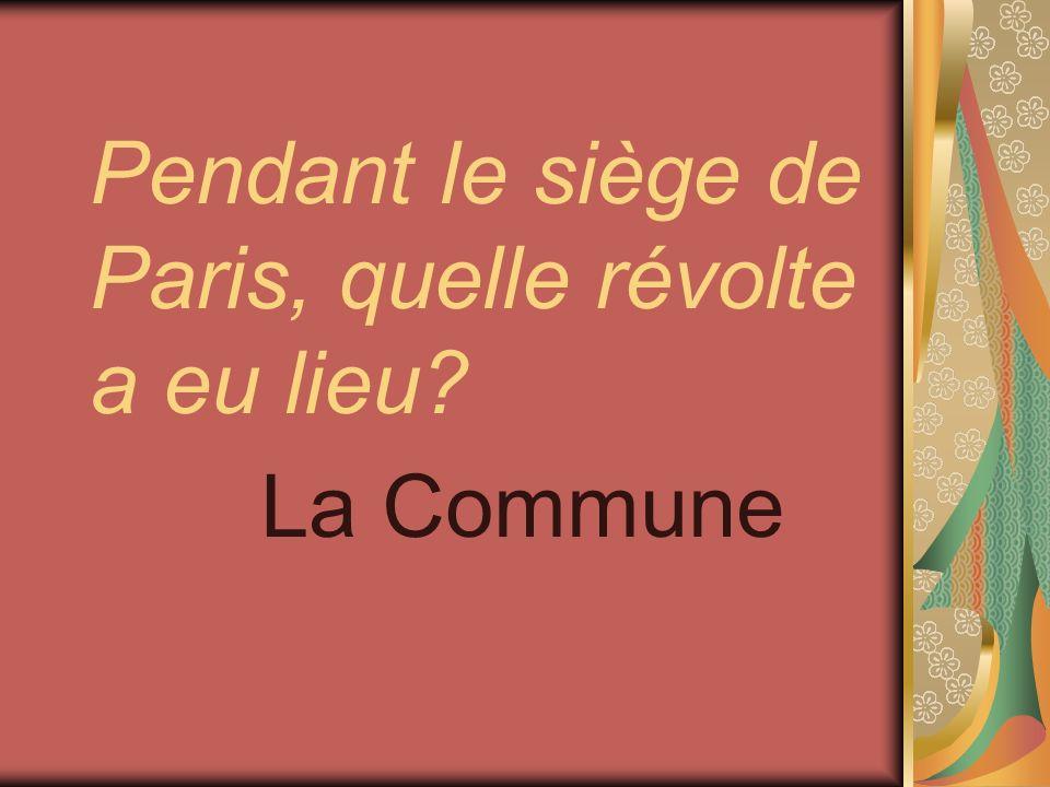 Pendant le siège de Paris, quelle révolte a eu lieu