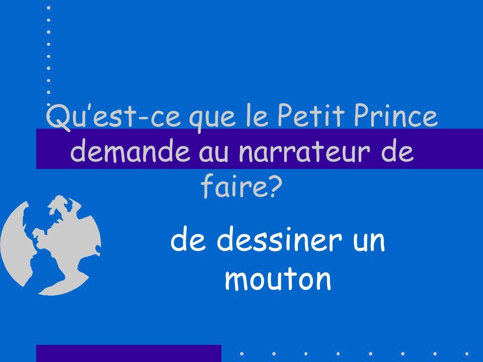 Qu'est-ce que le Petit Prince demande au narrateur de faire