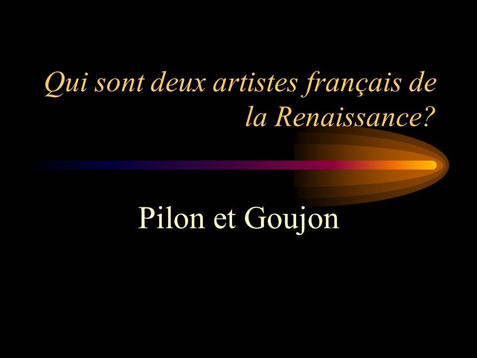 Qui sont deux artistes français de la Renaissance