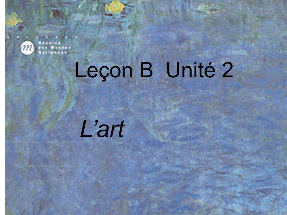 Leçon B Unité 2 L'art