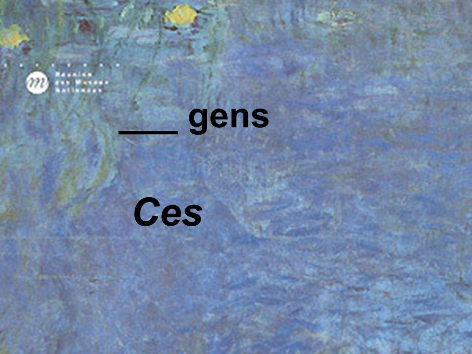___ gens Ces