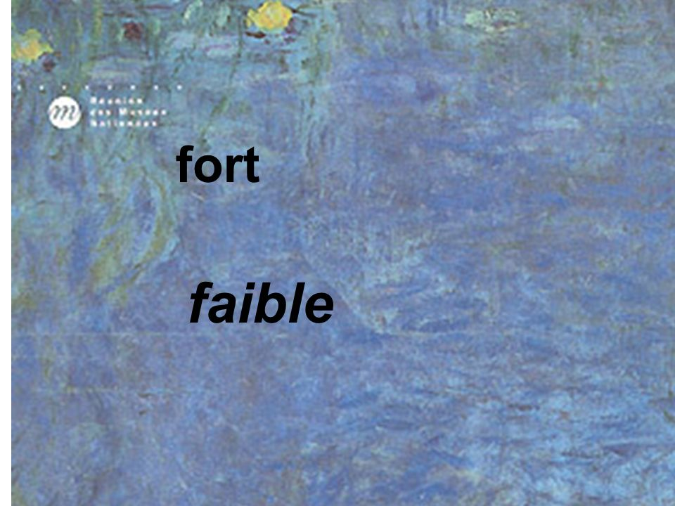 fort faible